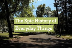 Epic History of Everyday Things
